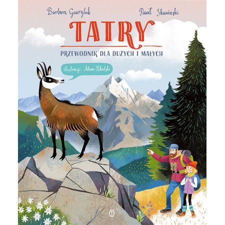 Tatry. Przewodnik dla dużych i małych