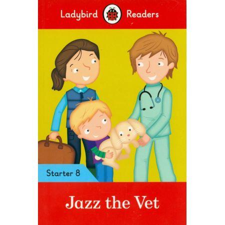 Jazz the Vet - Ladybird Readers Starter Level 8