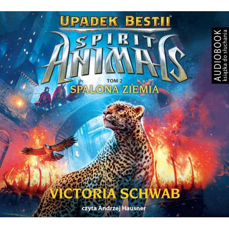 Spalona ziemia. Spirit Animals. Upadek Bestii. Tom 2