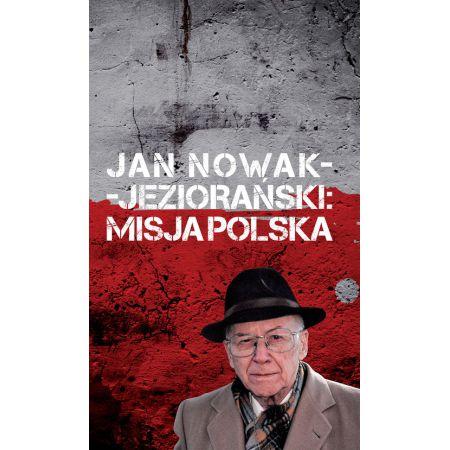 Jan Nowak-Jeziorański Misja Polska