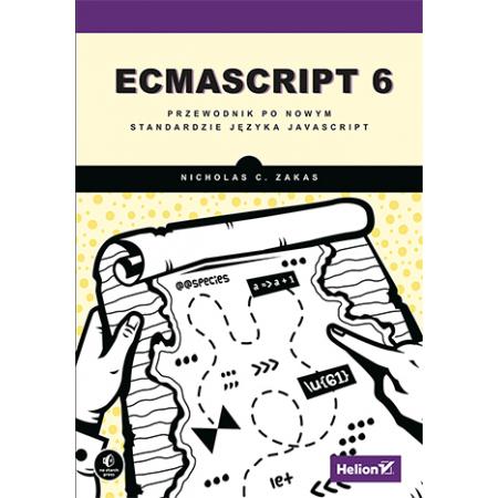 ECMAScript 6. Przewodnik po nowym standardzie...