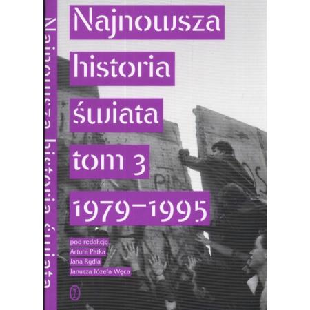 Najnowsza historia świata  Tom 3 1979 -1995