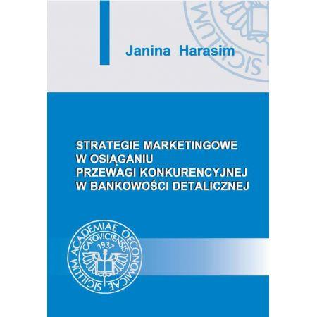 Strategie marketingowe w osiąganiu przewagi konkurencyjnej w bankowości detalicznej