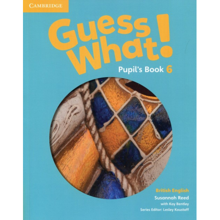Guess What! 6 Pupil's Book British English