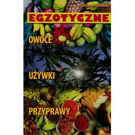 Egzotyczne owoce używki przyprawy