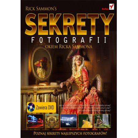 Sekrety fotografii okiem Ricka Sammona