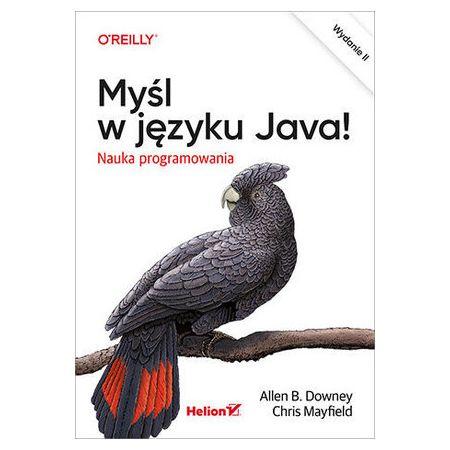 Myśl w języku Java! Nauka programowania w.2