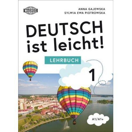 Deutsch ist leicht 1 Lehrbuch A1/A1+