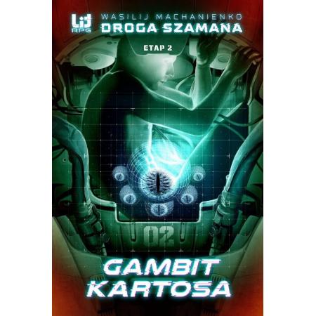 Droga Szamana. Etap 2. Gambit Kartosa