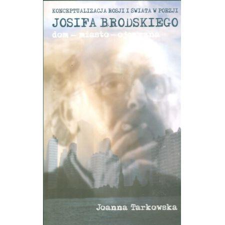 Konceptualizacja Rosji i świata w poezji Josifa Brodskiego