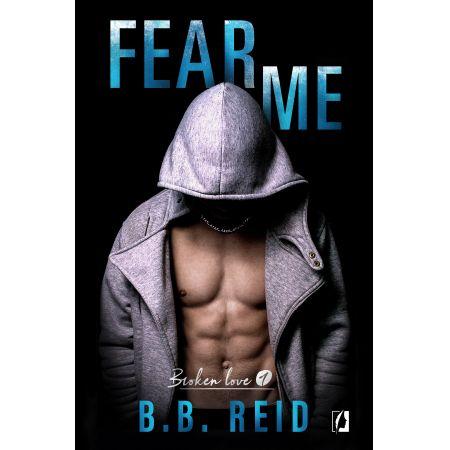 Fear me. Broken love. Tom 1