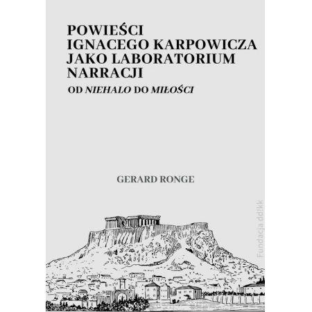 Powieści Ignacego Karpowicza jako laboratorium narracji