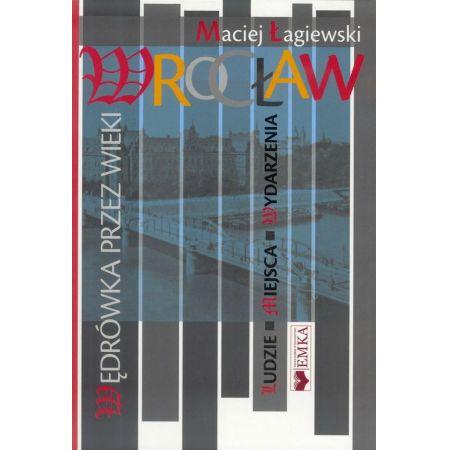 Wrocław wędrówka przez wieki