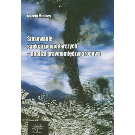 Stosowanie sankcji gospodarczych - analiza prawnomiędzynarodowa