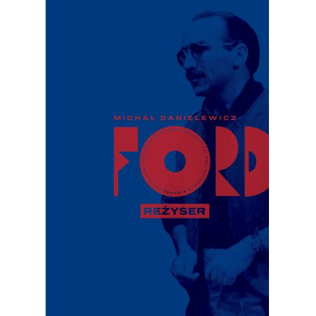 Ford. Reżyser