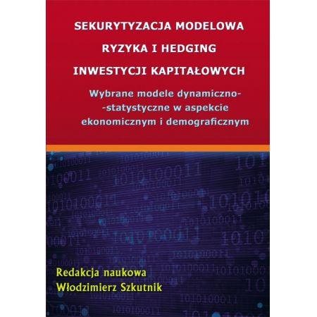 Sekurytyzacja modelowa ryzyka i hedging inwestycji kapitałowych