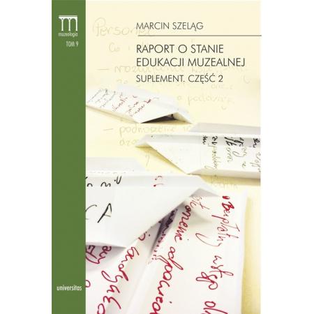 Raport o stanie edukacji muzealnej. Suplement. Część 2