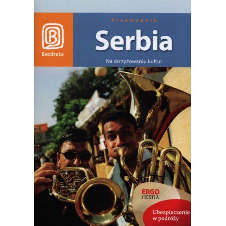 Serbia. Na skrzyżowaniu kultur Wyd. I