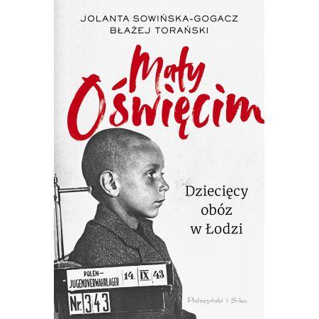 Mały Oświęcim. Dziecięcy obóz w Łodzi