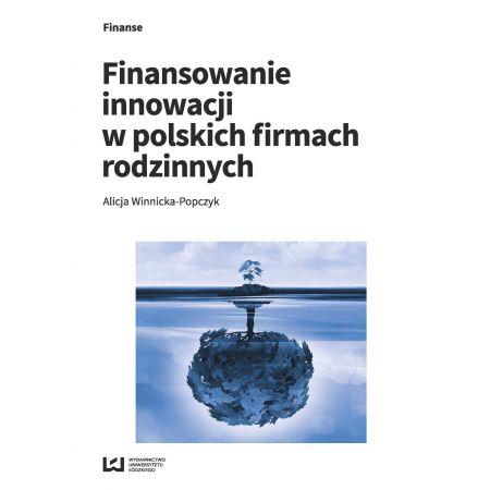 Finansowanie innowacji w polskich firmach rodzinnych