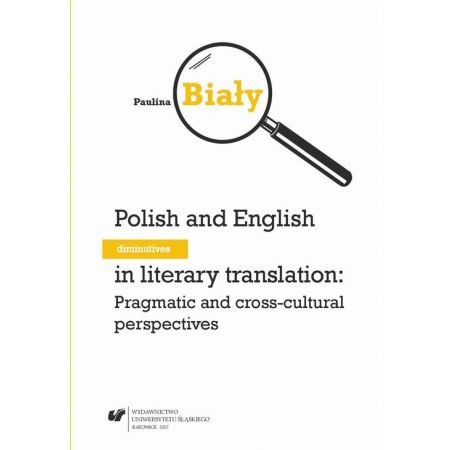 Polish and English diminutives in literary translation: Pragmatic and cross-cultural perspectives