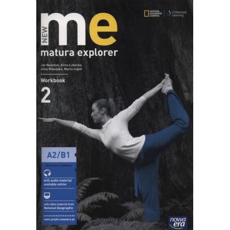 New Matura Explorer. Część 2. Zeszyt ćwiczeń do języka angielskiego dla szkół ponadgimnazjalnych. Zakres podstawowy i rozszerzony