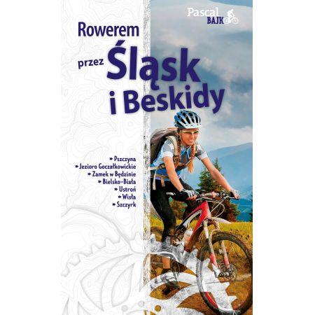 Pascal Bajk. Rowerem przez Śląsk i Beskidy