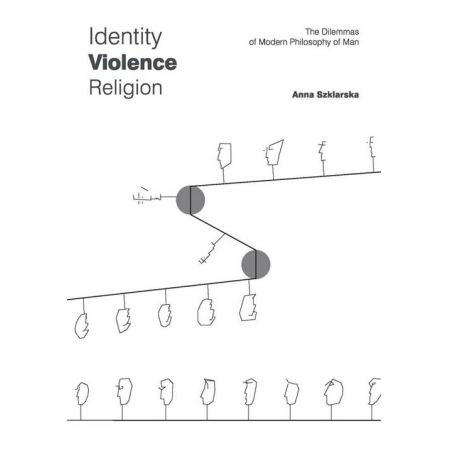 Identity Violence Religion The Dilemmas of Modern Philosophy of Man