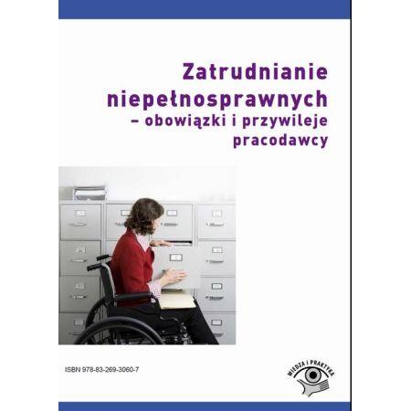 Zatrudnianie niepełnosprawnych - obowiązki i przywileje pracodawcy
