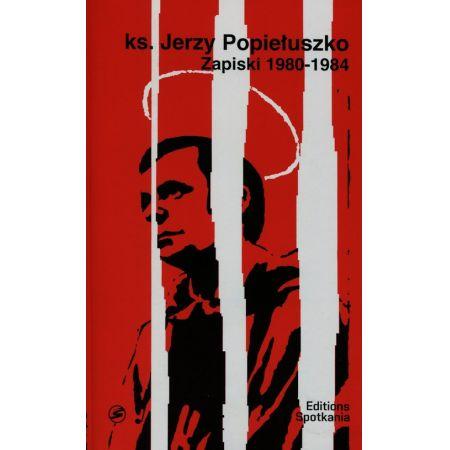 Ks. Jerzy Popiełuszko Zapiski 1980-1984 + CD