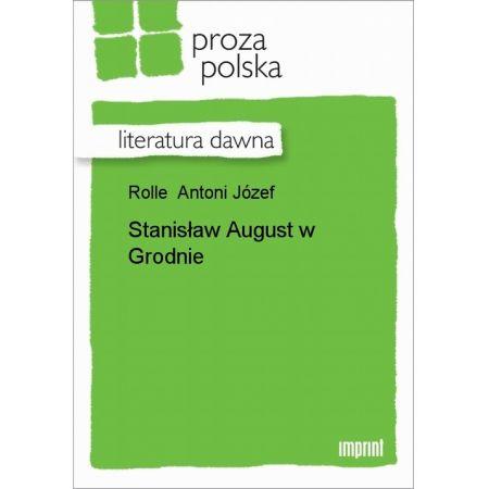 Stanisław August w Grodnie