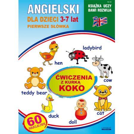 Ksiązka uczy, bawi, rozwija nr 23. Angielski dla dzieci. 3-7 lat. Pierwsze słówka. Ćwiczenia z kurką