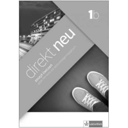 Direkt NEU 1B. Język niemiecki. Zeszyt ćwiczeń do 1 klasy liceum i technikum