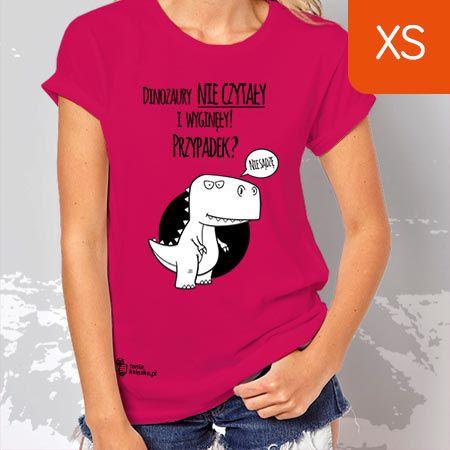 TanioKsiążkowa Koszulka damska, różowa, rozmiar XS Dinozaury nie czytały i wyginęły...