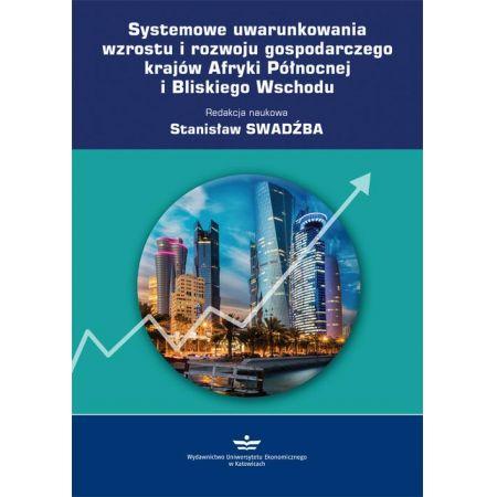 Systemowe uwarunkowania wzrostu i rozwoju gospodarczego krajów Afryki Północnej i Bliskiego Wschodu