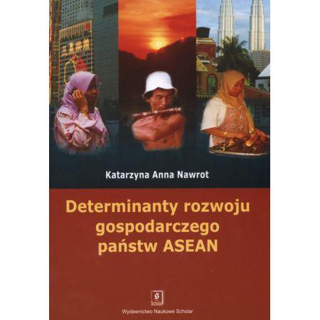 Determinanty rozwoju gospodarczego państw ASEA