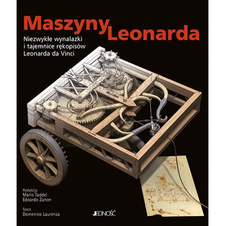 Maszyny Leonarda. Niezwykłe wynalazki i tajemnice rękopisów Leonarda da Vinci