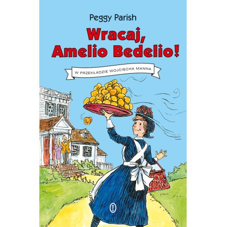 Wracaj, Amelio Bedelio!