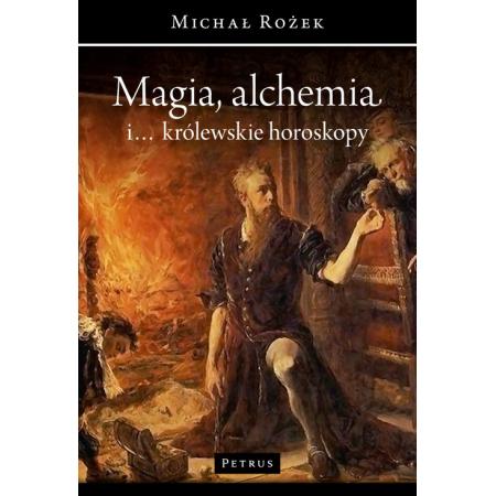 Magia, alchemia i... królewskie horoskopy