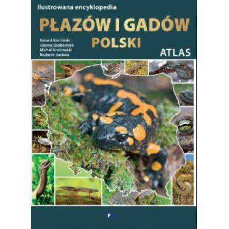 Ilustrowana encyklopedia płazów i gadów Polski