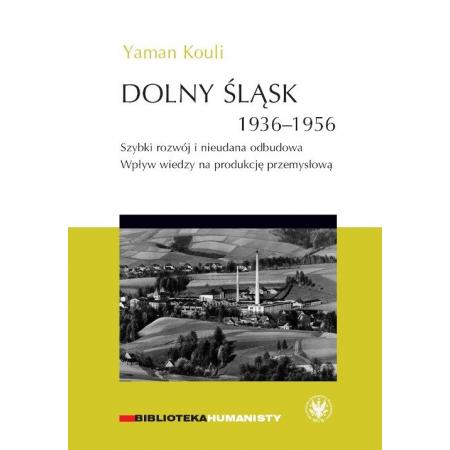 Dolny Śląsk 1936-1956. Szybki rozwój i nieudana odbudowa.