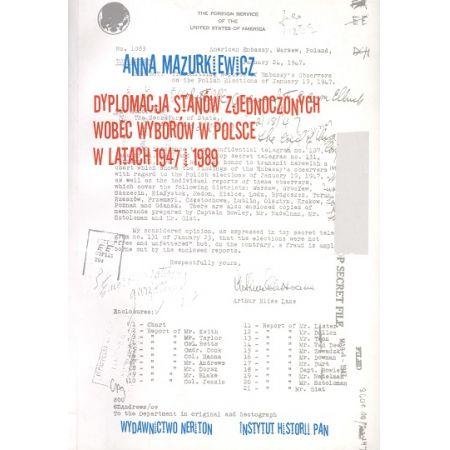 Dyplomacja Stanów Zjednoczonych wobec wyborów w Polsce w latach 1947 i 1989