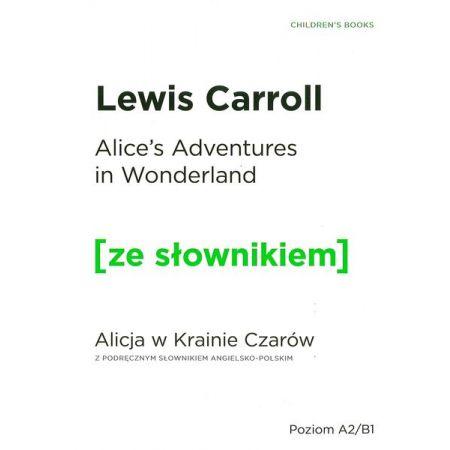 Alicja w Krainie Czarów w.angielska +słownik A2/B1