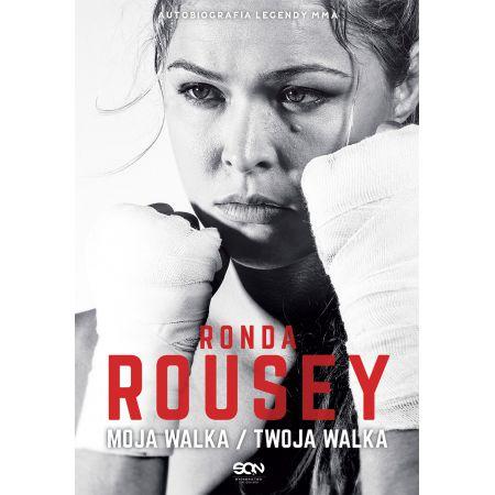 Ronda Rousey. Moja walka/Twoja walka