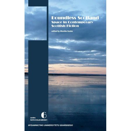 Boundless Scotland: Space in Contemporary Scottish Fiction