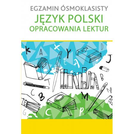 Egzamin ósmoklasisty. Język polski. Opracowania lektur