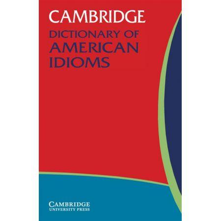 Cambridge Dictionary of American Idioms