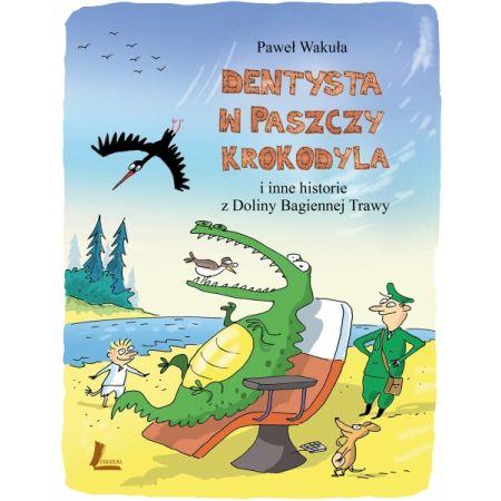 Dentysta w paszczy krokodyla i inne historie z doliny bagiennej trawy