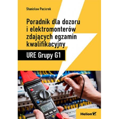 Poradnik dla dozoru i elektromonterów zdających egzamin kwalifikacyjny URE Grupy G1