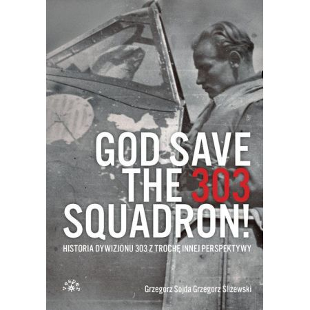 God Save The 303 Squadron!